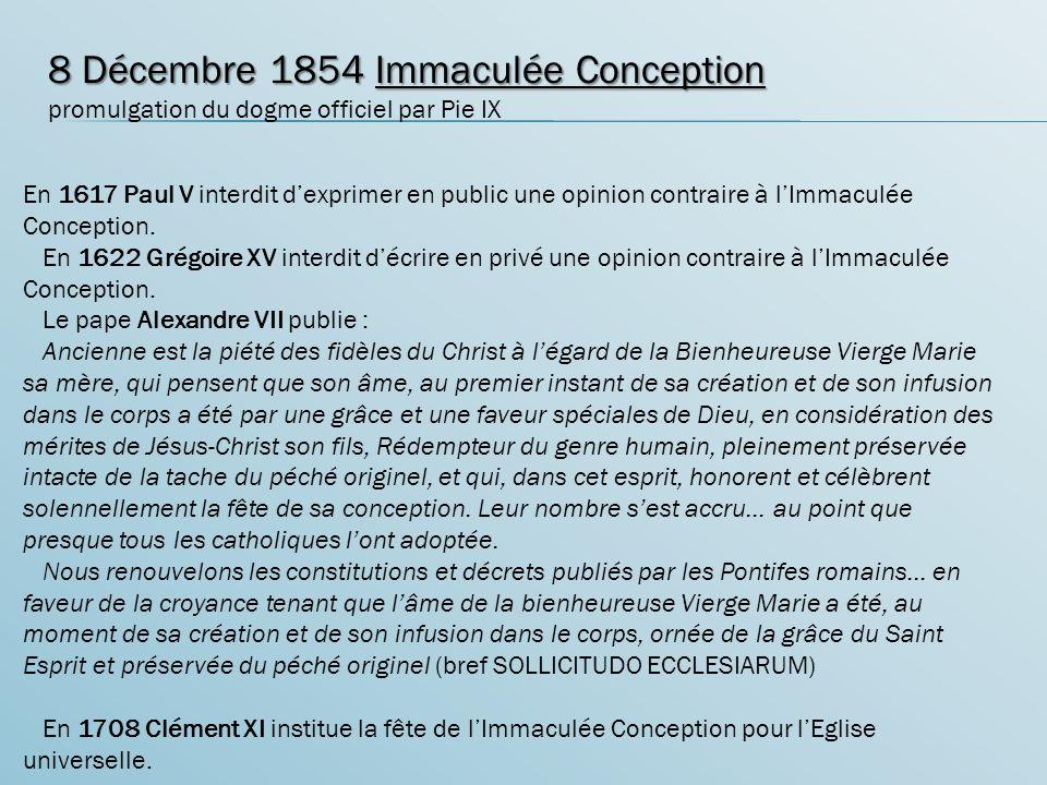 En 1617 Paul V interdit dexprimer en public une opinion contraire à lImmaculée Conception.