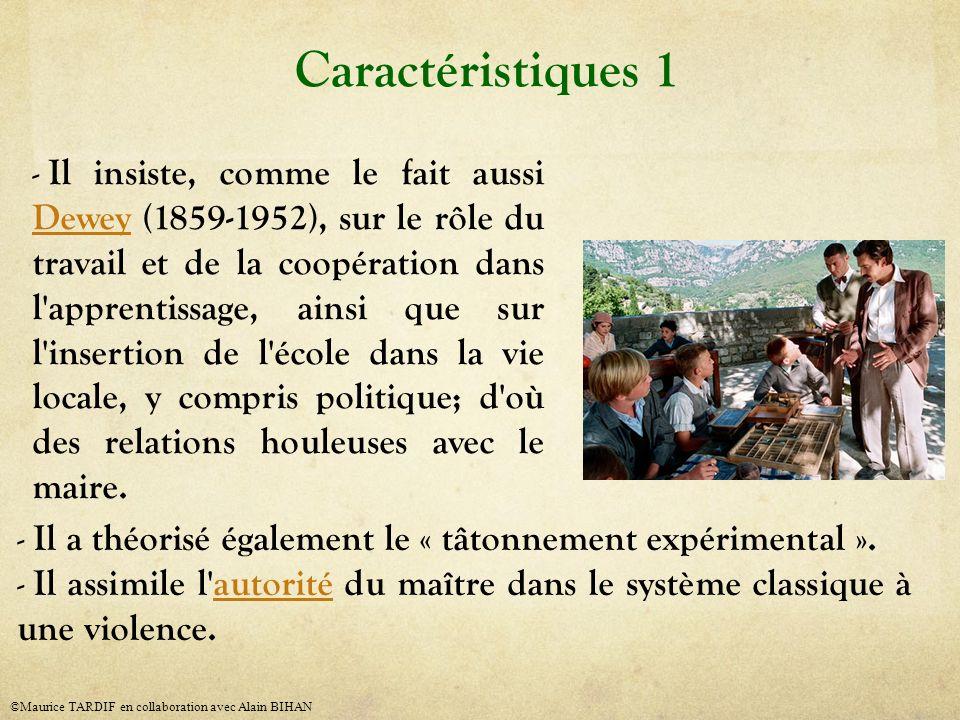 - Il insiste, comme le fait aussi Dewey (1859-1952), sur le rôle du travail et de la coopération dans l'apprentissage, ainsi que sur l'insertion de l'