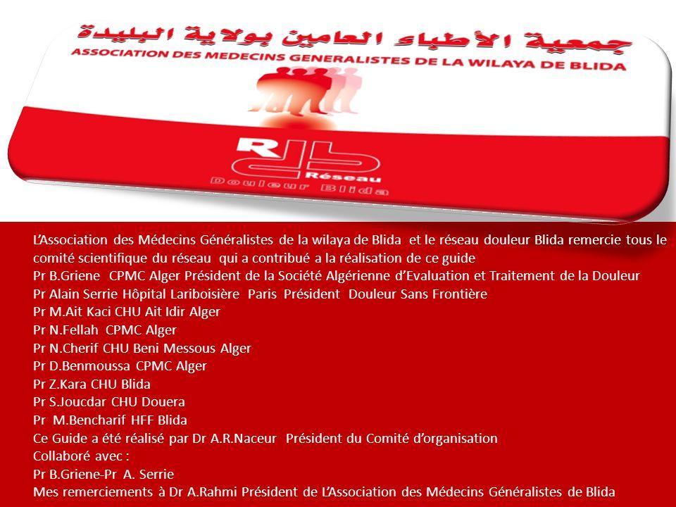 LAssociation des Médecins Généralistes de la wilaya de Blida et le réseau douleur Blida remercie tous le comité scientifique du réseau qui a contribué