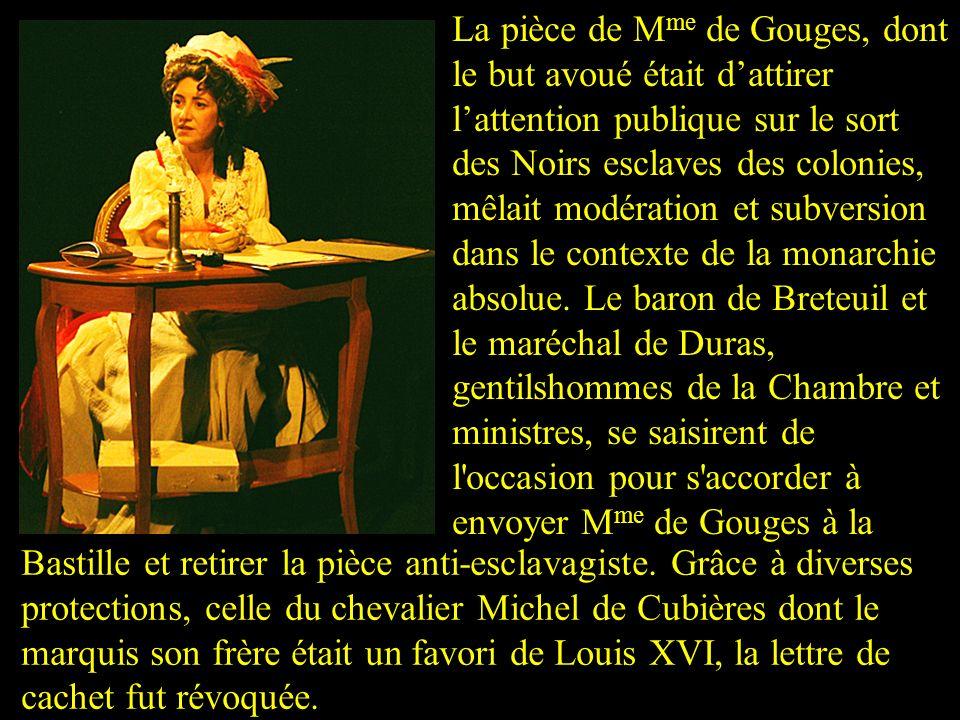 Paris et le théâtre Olympe de Gouges avait rencontré un haut fonctionnaire de la marine, Jacques Biétrix de Rozières. Lorsquil lui proposa de lépouser