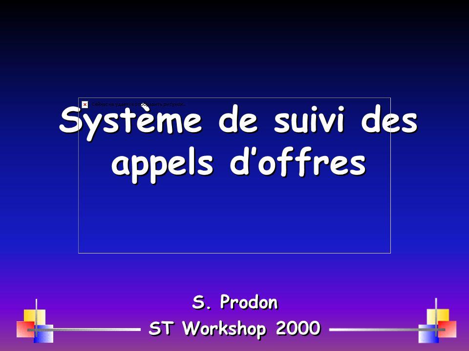 Système de suivi des appels doffres S. Prodon ST Workshop 2000 S. Prodon ST Workshop 2000