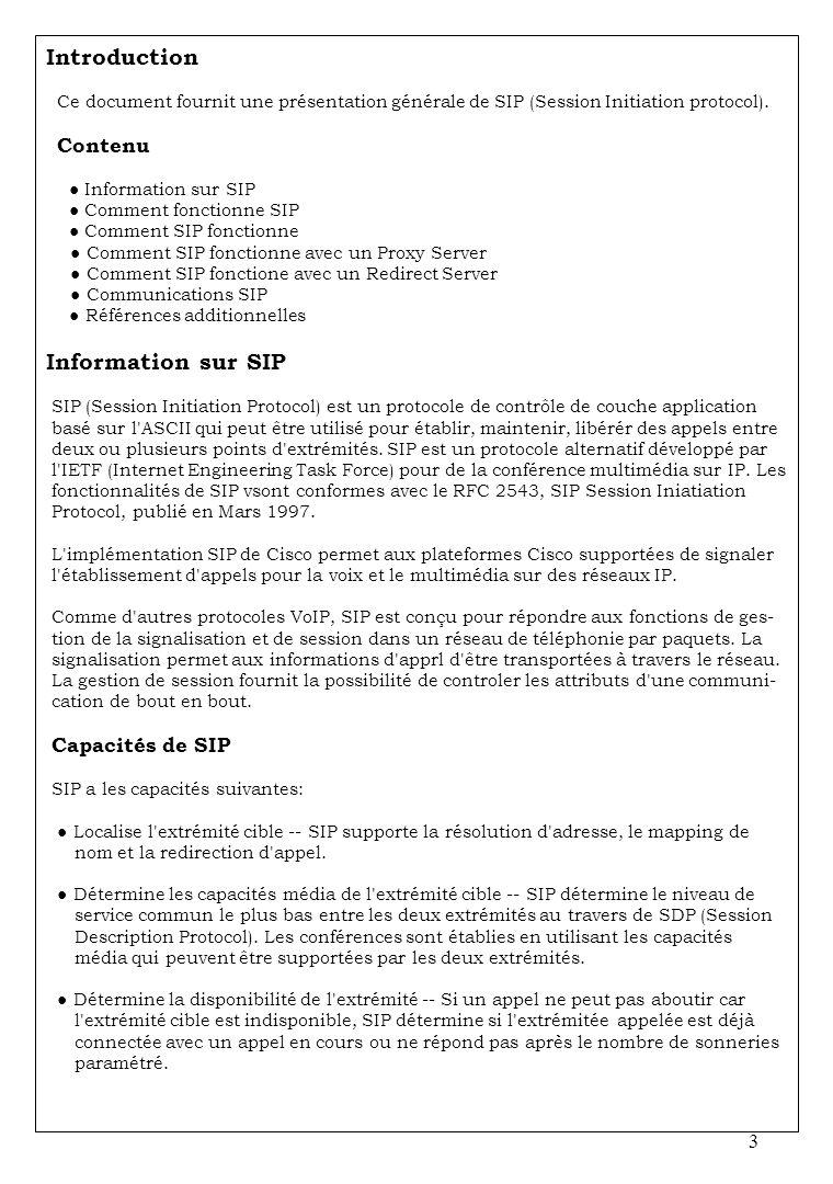 3 Introduction Ce document fournit une présentation générale de SIP (Session Initiation protocol). Contenu Information sur SIP Comment fonctionne SIP