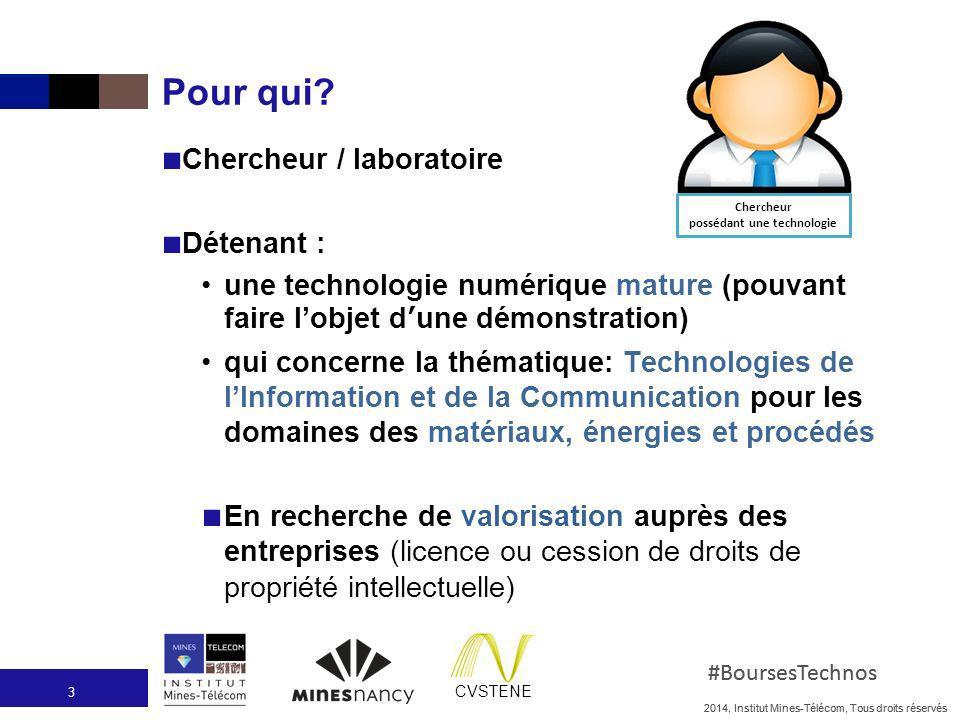 2014, Institut Mines-Télécom, Tous droits réservés #BoursesTechnos CVSTENE 2014, Institut Mines-Télécom, Tous droits réservés #BoursesTechnos Pour qui