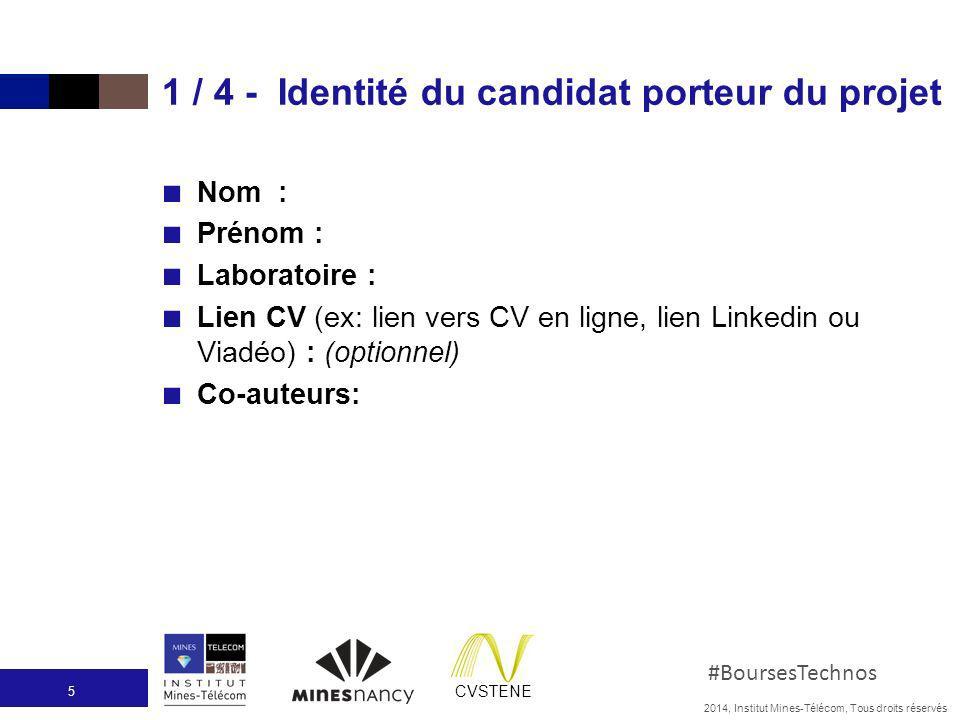 2014, Institut Mines-Télécom, Tous droits réservés #BoursesTechnos CVSTENE 1 / 4 - Identité du candidat porteur du projet Nom : Prénom : Laboratoire :