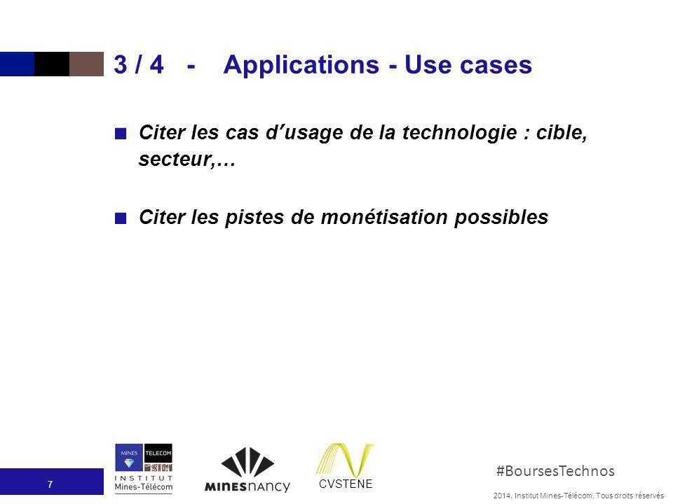 2014, Institut Mines-Télécom, Tous droits réservés #BoursesTechnos CVSTENE 3 / 4 - Applications - Use cases Citer les cas dusage de la technologie : c