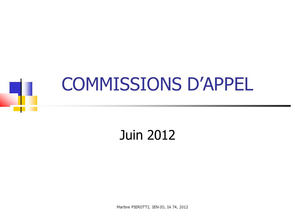 COMMISSIONS DAPPEL Juin 2012 Martine PIEROTTI, IEN-IO, IA 74, 2012