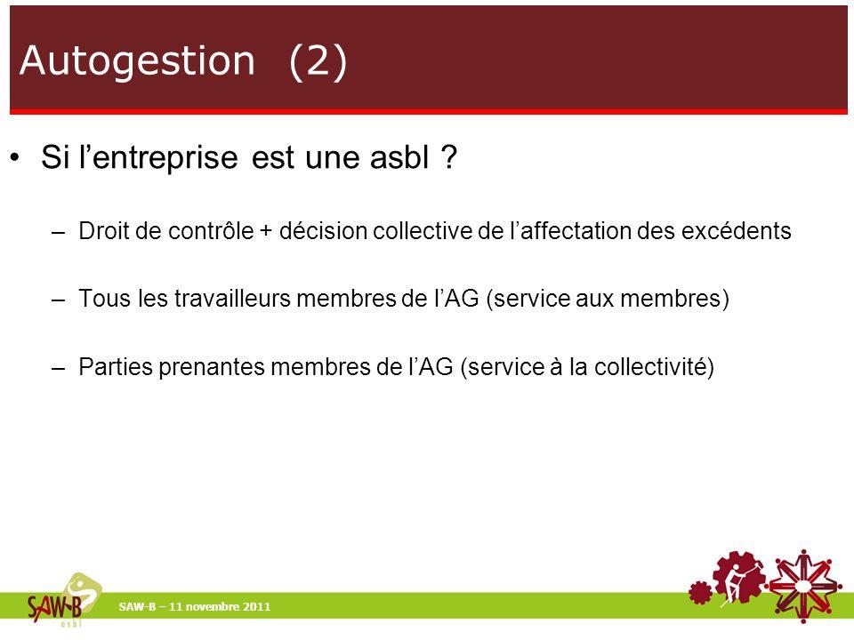 Autogestion (3) SAW-B – 11 novembre 2011 Quid de la hiérarchie .