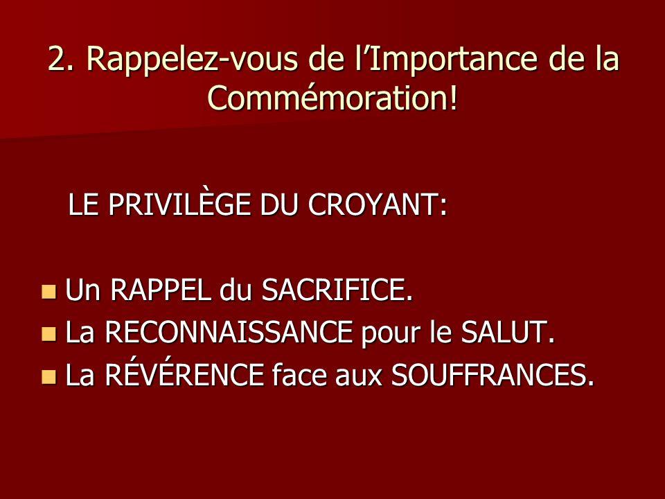 2. Rappelez-vous de lImportance de la Commémoration.