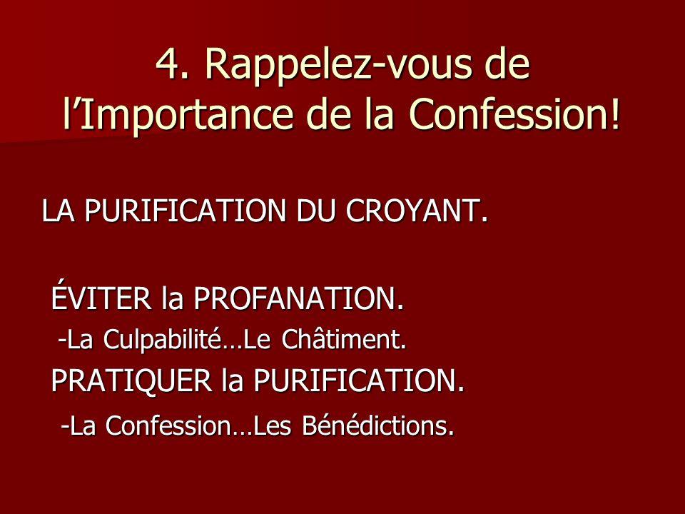 4. Rappelez-vous de lImportance de la Confession.