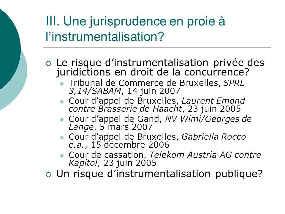 III. Une jurisprudence en proie à linstrumentalisation.