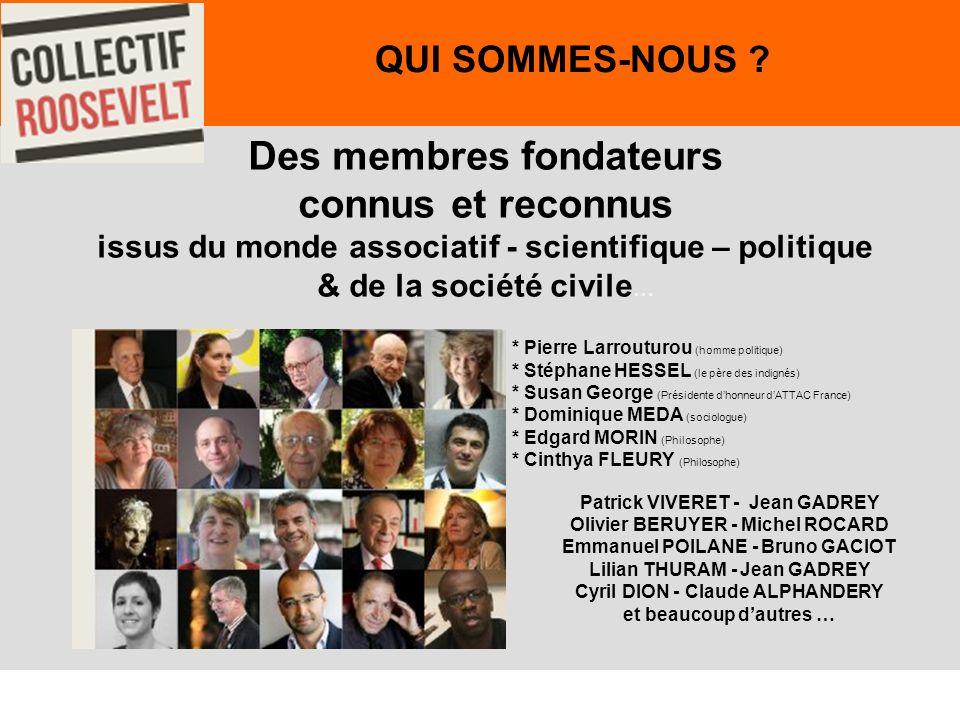 Des membres fondateurs connus et reconnus issus du monde associatif - scientifique – politique & de la société civile … 3 QUI SOMMES-NOUS .