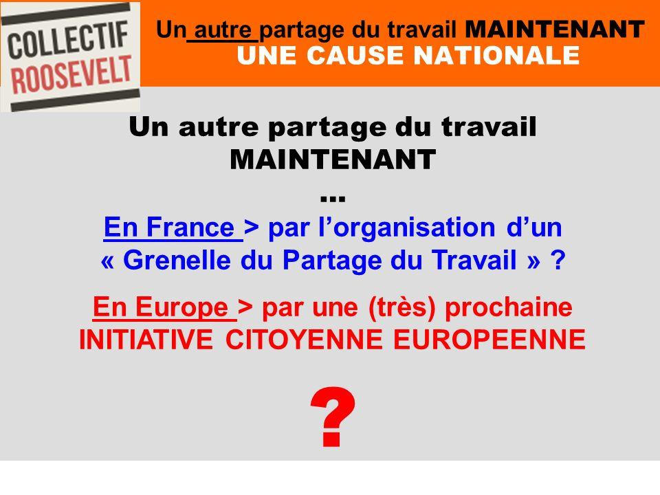 69 Un autre partage du travail MAINTENANT UNE CAUSE NATIONALE Un autre partage du travail MAINTENANT … En France > par lorganisation dun « Grenelle du Partage du Travail » .