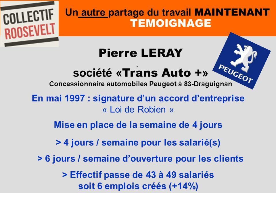 71. Un autre partage du travail MAINTENANT TEMOIGNAGE Pierre LERAY société « Trans Auto + » Concessionnaire automobiles Peugeot à 83-Draguignan En mai
