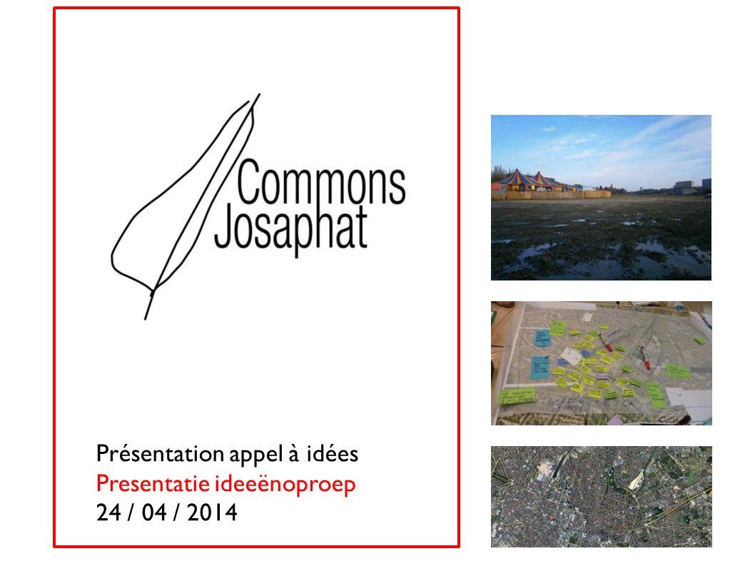 Présentation appel à idées Presentatie ideeënoproep 24 / 04 / 2014