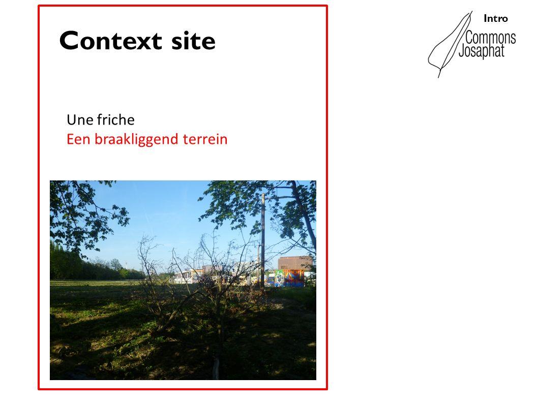 Context site Une friche Een braakliggend terrein Intro