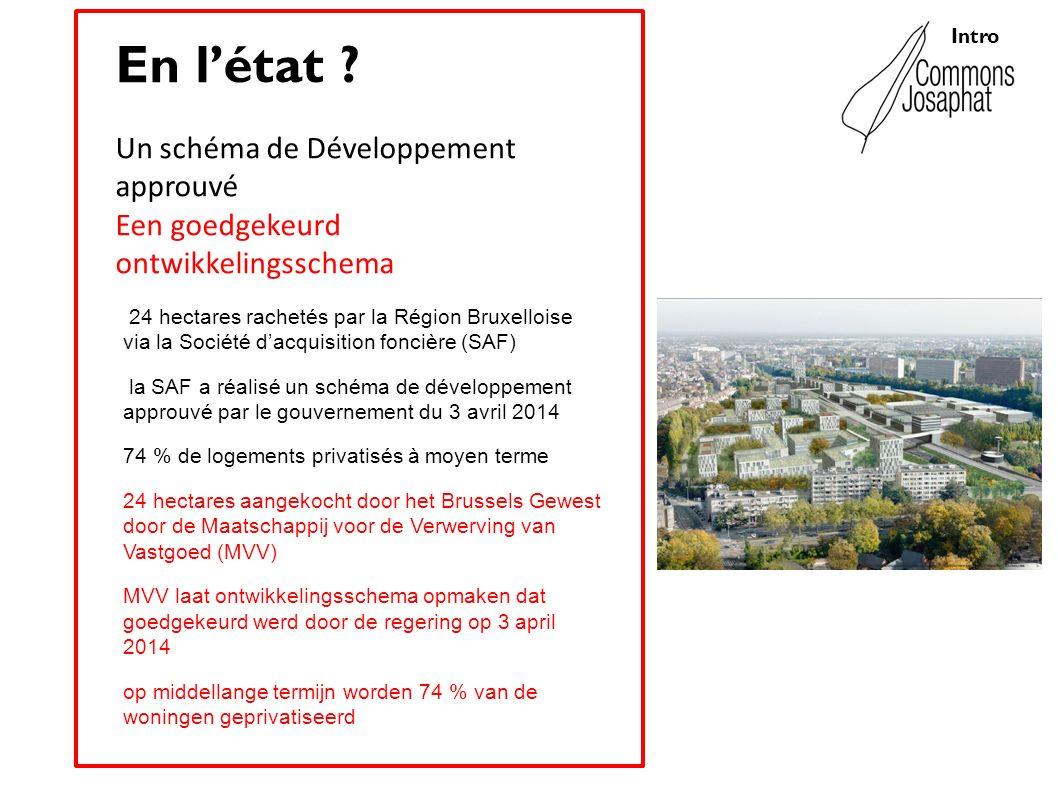 Un schéma de Développement approuvé Een goedgekeurd ontwikkelingsschema En létat ? 24 hectares rachetés par la Région Bruxelloise via la Société dacqu