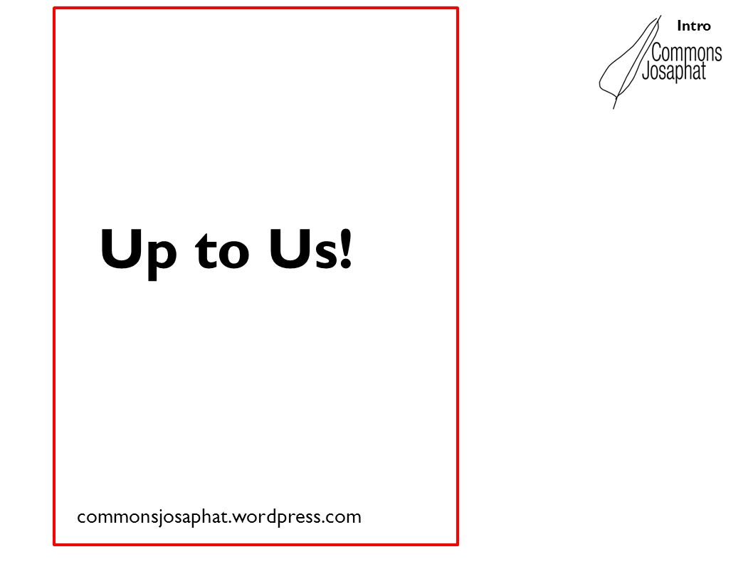 Up to Us! commonsjosaphat.wordpress.com