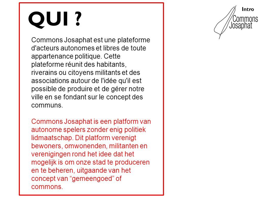 Intro Commons Josaphat est une plateforme d'acteurs autonomes et libres de toute appartenance politique. Cette plateforme réunit des habitants, rivera