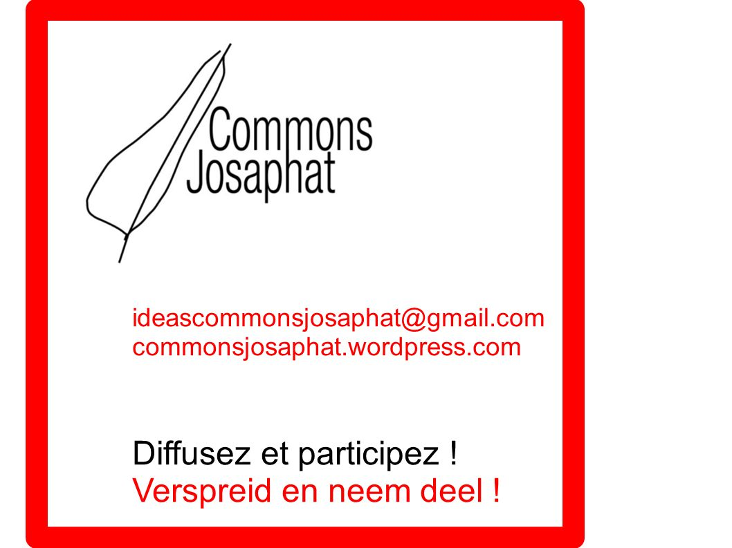 ideascommonsjosaphat@gmail.com commonsjosaphat.wordpress.com Diffusez et participez .