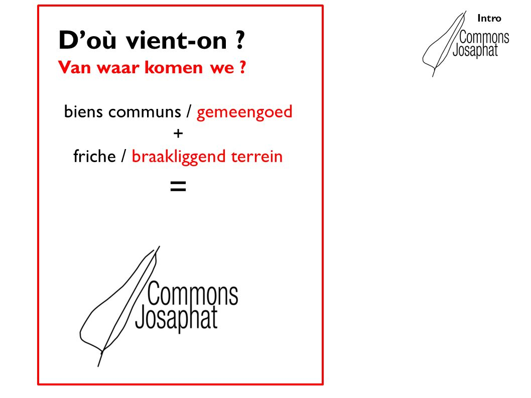 biens communs / gemeengoed + friche / braakliggend terrein = Doù vient-on ? Van waar komen we ?