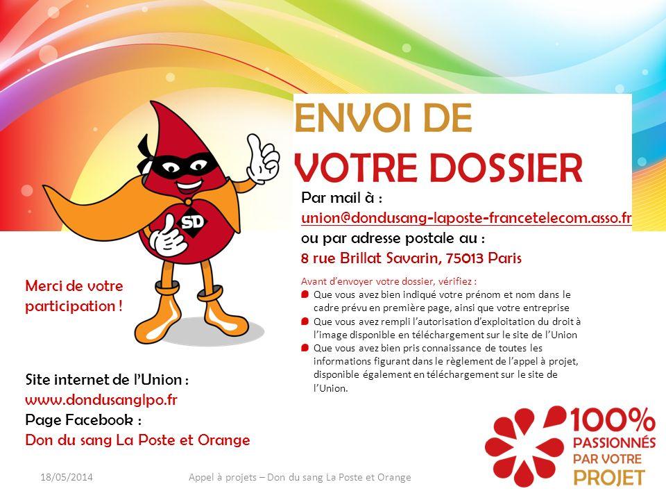Par mail à : union@dondusang-laposte-francetelecom.asso.fr ou par adresse postale au : 8 rue Brillat Savarin, 75013 Paris Merci de votre participation