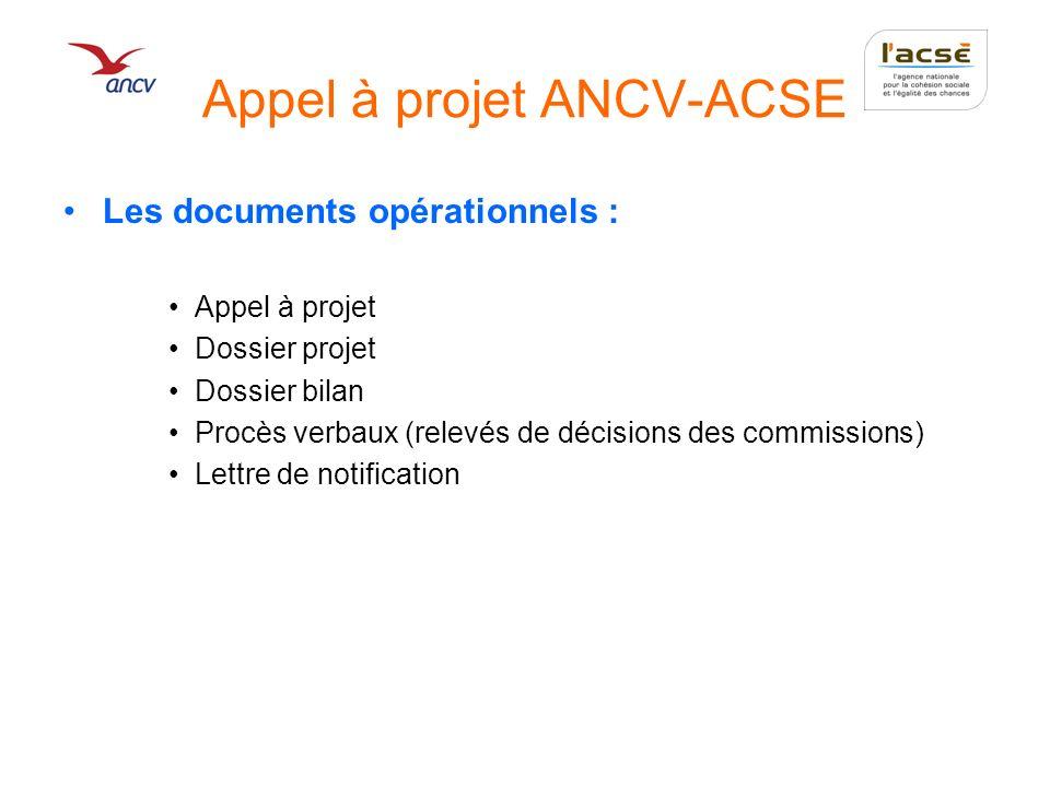 Appel à projet ANCV-ACSE Les documents opérationnels : Appel à projet Dossier projet Dossier bilan Procès verbaux (relevés de décisions des commission