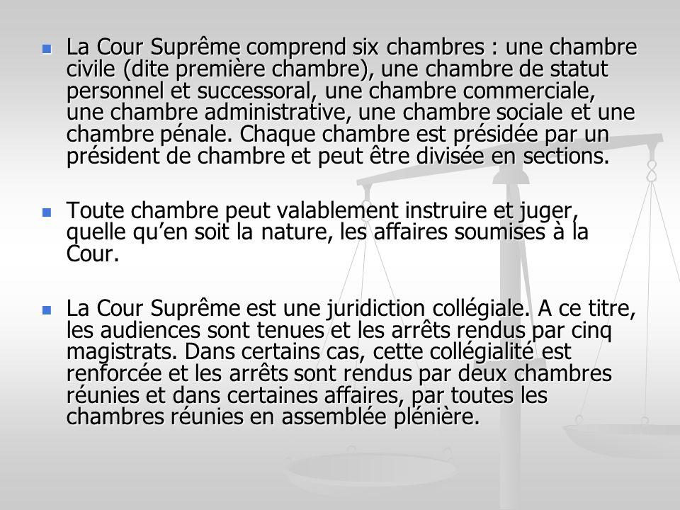 La Cour Suprême comprend six chambres : une chambre civile (dite première chambre), une chambre de statut personnel et successoral, une chambre commer