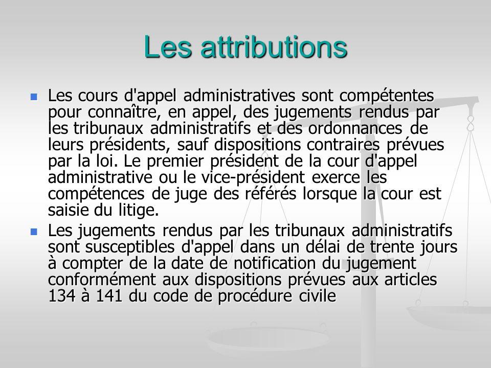 Les attributions Les cours d'appel administratives sont compétentes pour connaître, en appel, des jugements rendus par les tribunaux administratifs et
