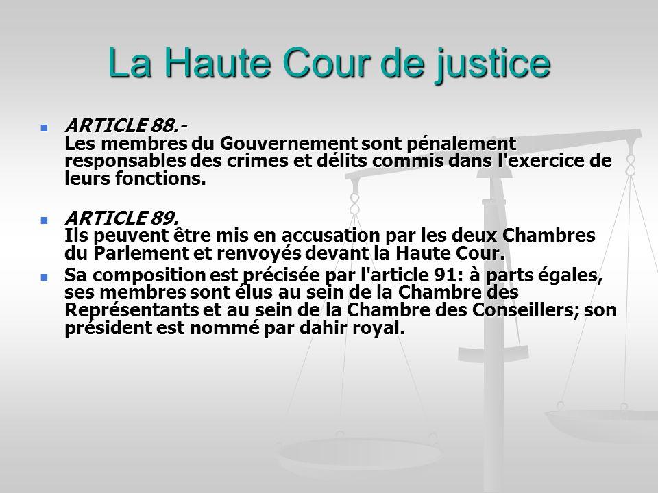 La Haute Cour de justice ARTICLE 88.- Les membres du Gouvernement sont pénalement responsables des crimes et délits commis dans l'exercice de leurs fo