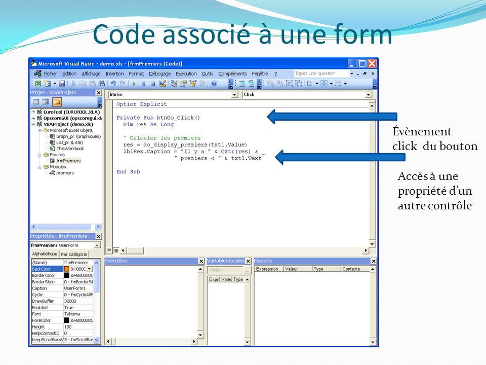 Code associé à une form Évènement click du bouton Accès à une propriété dun autre contrôle