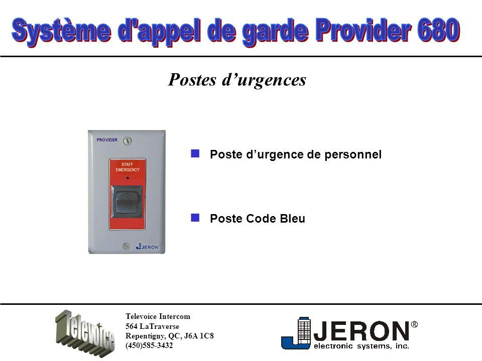 Postes durgences Poste durgence de personnel Poste Code Bleu Televoice Intercom 564 LaTraverse Repentigny, QC, J6A 1C8 (450)585-3432