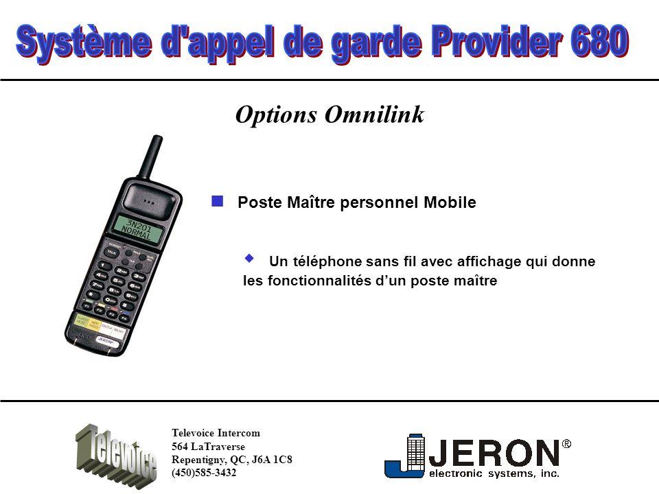 Options Omnilink Un téléphone sans fil avec affichage qui donne les fonctionnalités dun poste maître Poste Maître personnel Mobile Televoice Intercom 564 LaTraverse Repentigny, QC, J6A 1C8 (450)585-3432