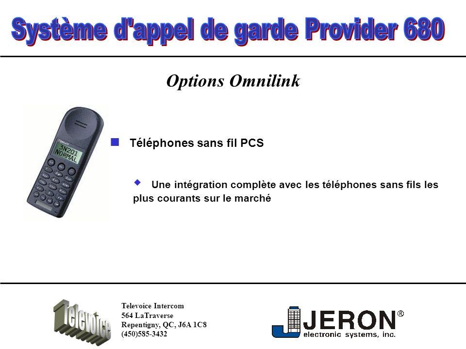Options Omnilink Une intégration complète avec les téléphones sans fils les plus courants sur le marché Téléphones sans fil PCS Televoice Intercom 564 LaTraverse Repentigny, QC, J6A 1C8 (450)585-3432