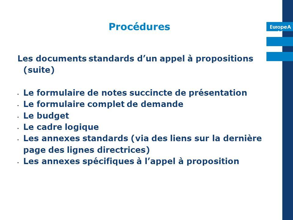 EuropeA id Procédures Les documents standards dun appel à propositions (suite) Le formulaire de notes succincte de présentation Le formulaire complet