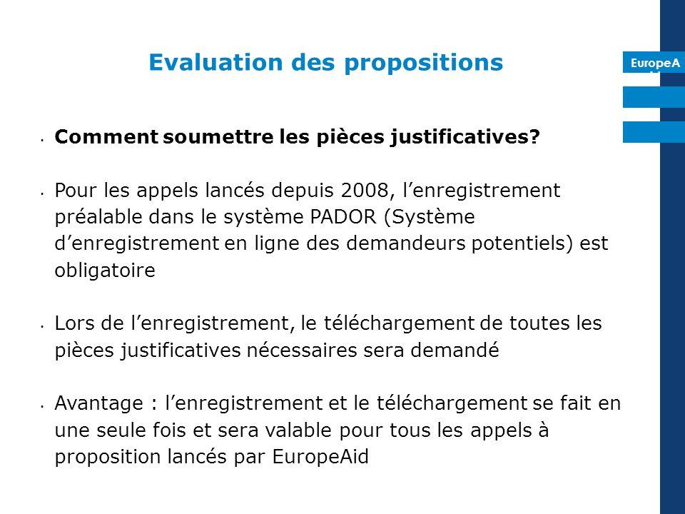 EuropeA id Evaluation des propositions Comment soumettre les pièces justificatives? Pour les appels lancés depuis 2008, lenregistrement préalable dans