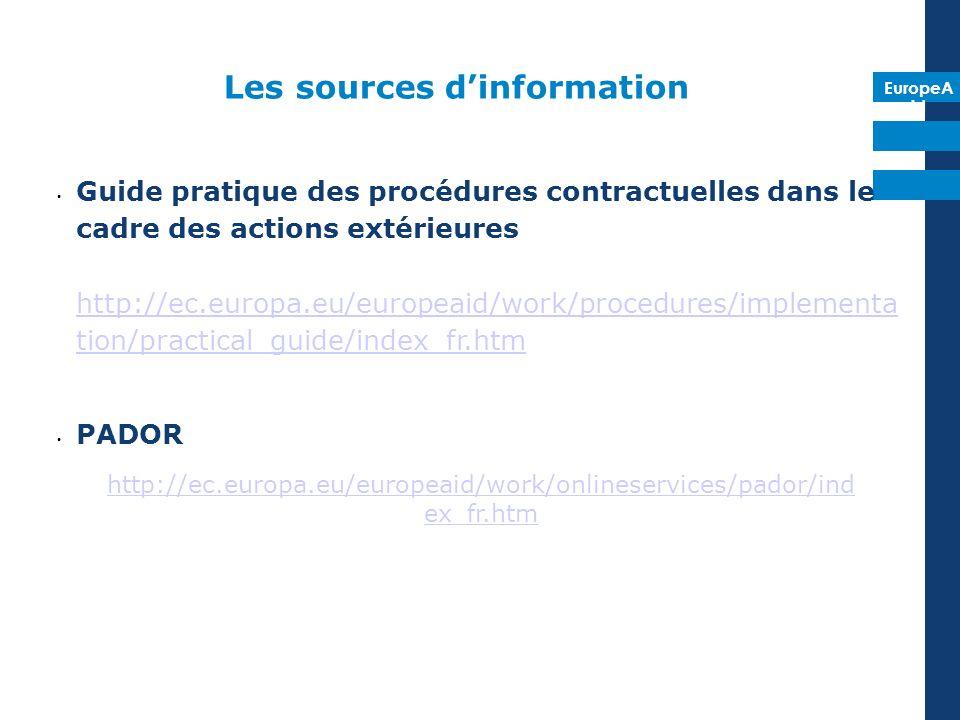 EuropeA id Les sources dinformation Guide pratique des procédures contractuelles dans le cadre des actions extérieures http://ec.europa.eu/europeaid/w