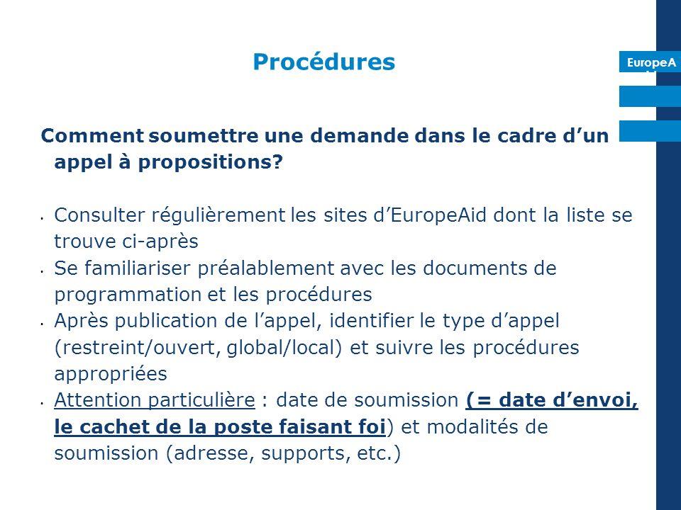 EuropeA id Procédures Comment soumettre une demande dans le cadre dun appel à propositions? Consulter régulièrement les sites dEuropeAid dont la liste