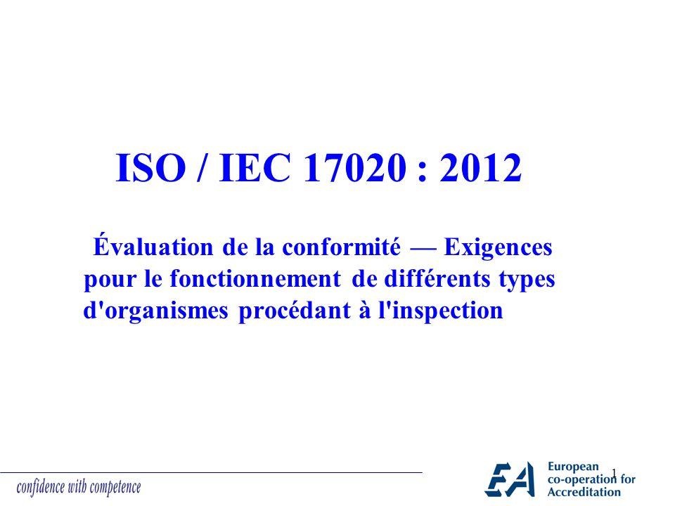 ISO / IEC 17020 : 2012 Évaluation de la conformité Exigences pour le fonctionnement de différents types d'organismes procédant à l'inspection 1