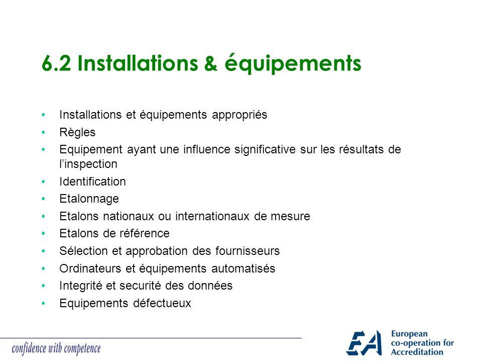 6.2 Installations & équipements Installations et équipements appropriés Règles Equipement ayant une influence significative sur les résultats de linsp