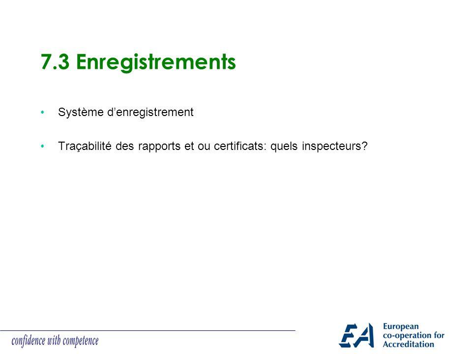 7.3 Enregistrements Système denregistrement Traçabilité des rapports et ou certificats: quels inspecteurs?