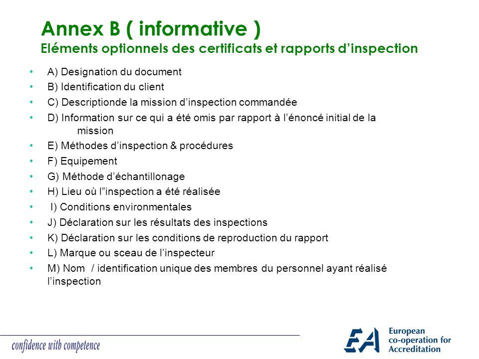 Annex B ( informative ) Eléments optionnels des certificats et rapports dinspection A) Designation du document B) Identification du client C) Descript