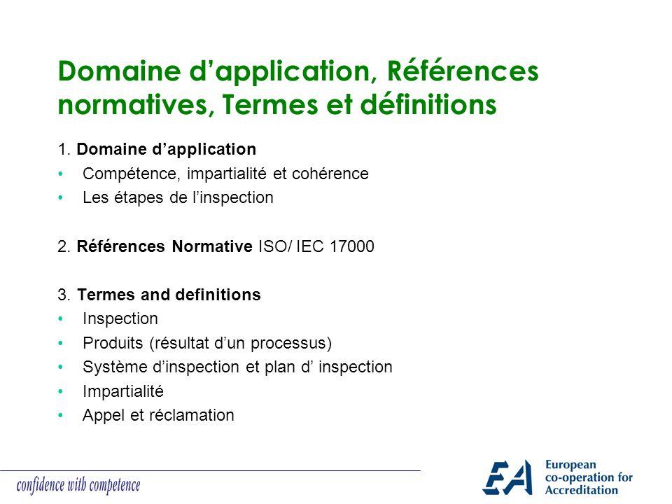 Domaine dapplication, Références normatives, Termes et définitions 1. Domaine dapplication Compétence, impartialité et cohérence Les étapes de linspec