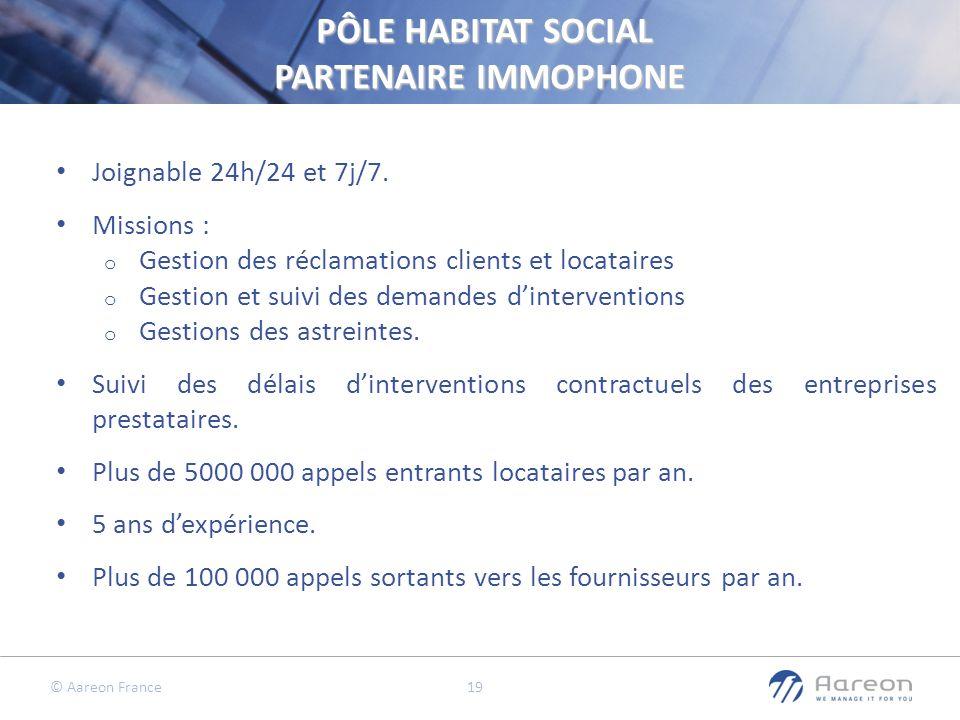 © Aareon France 19 Joignable 24h/24 et 7j/7. Missions : o Gestion des réclamations clients et locataires o Gestion et suivi des demandes dintervention