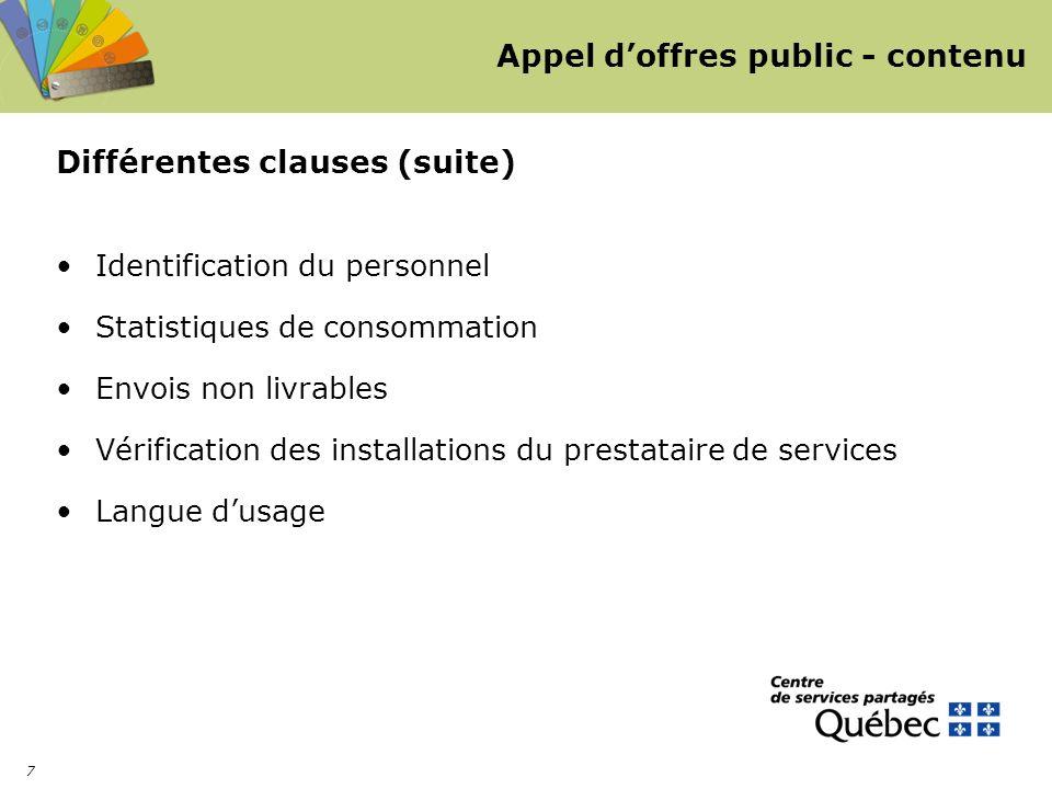 7 Appel doffres public - contenu Différentes clauses (suite) Identification du personnel Statistiques de consommation Envois non livrables Vérificatio
