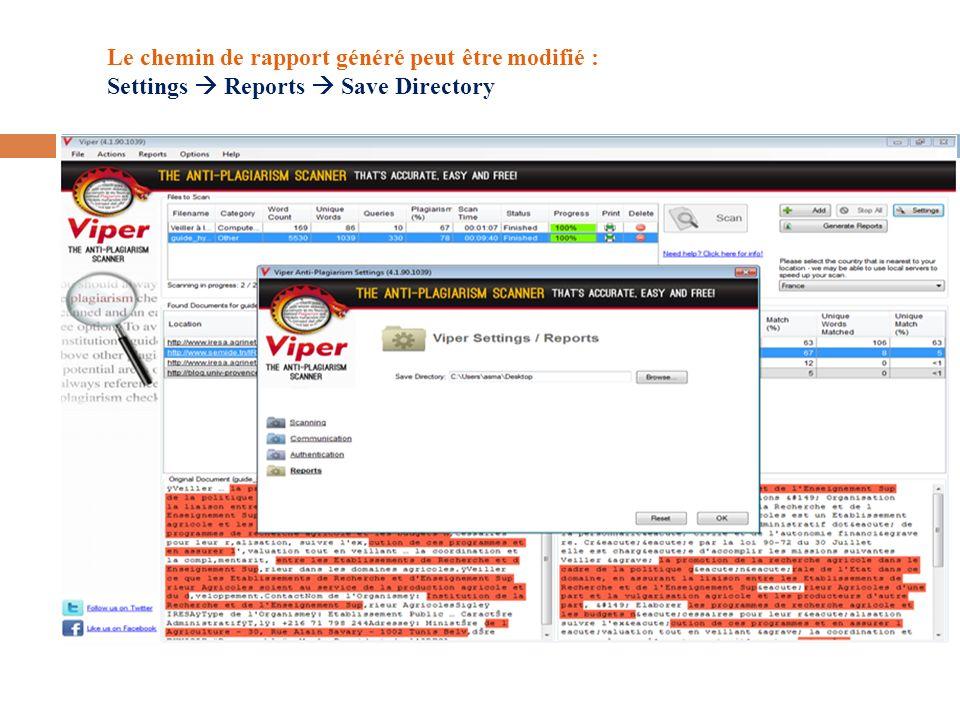 Le chemin de rapport généré peut être modifié : Settings Reports Save Directory