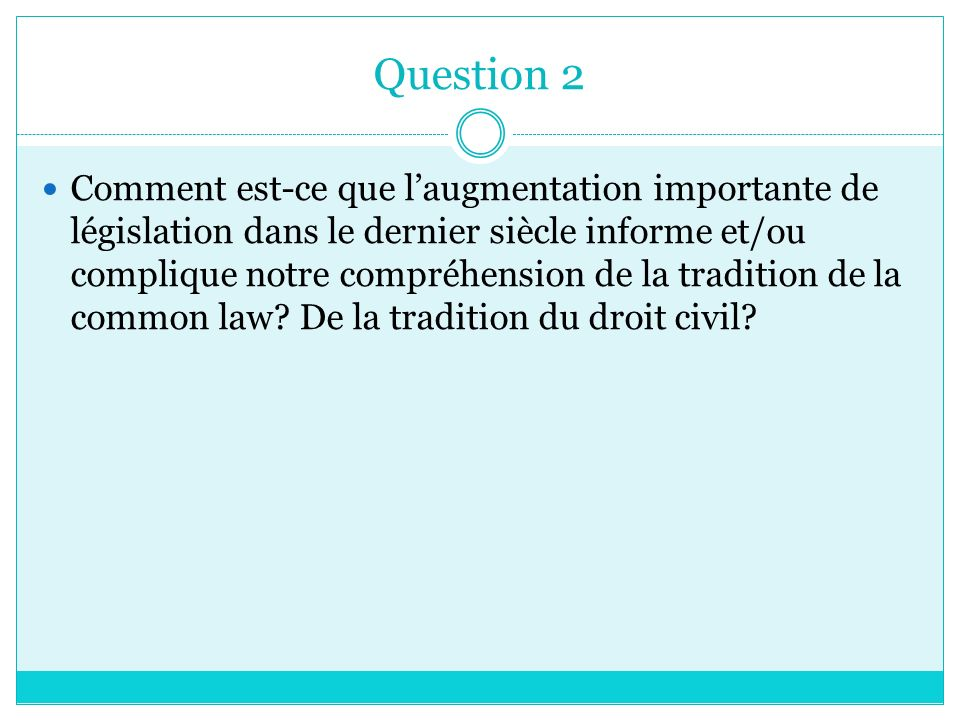 Question 3 The common law, though identifiable, is a weak identifier.