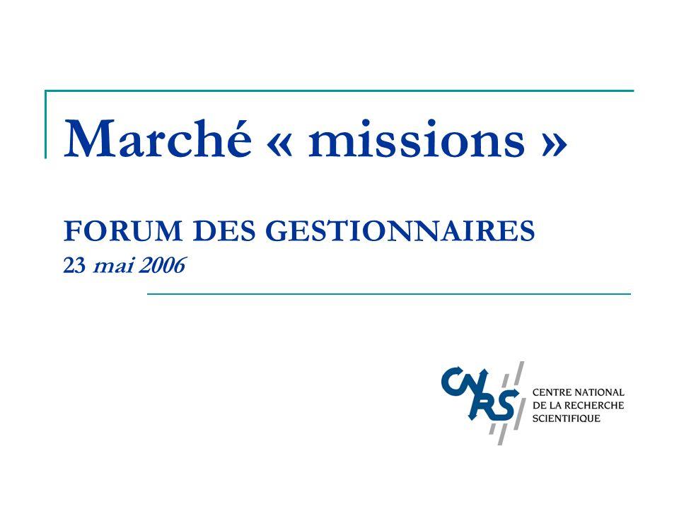 Marché « missions » FORUM DES GESTIONNAIRES 23 mai 2006