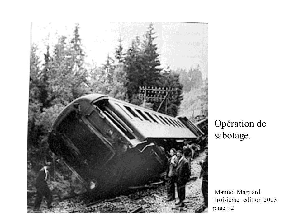 Opération de sabotage. Manuel Magnard Troisième Manuel Magnard Troisième, édition 2003, page 92