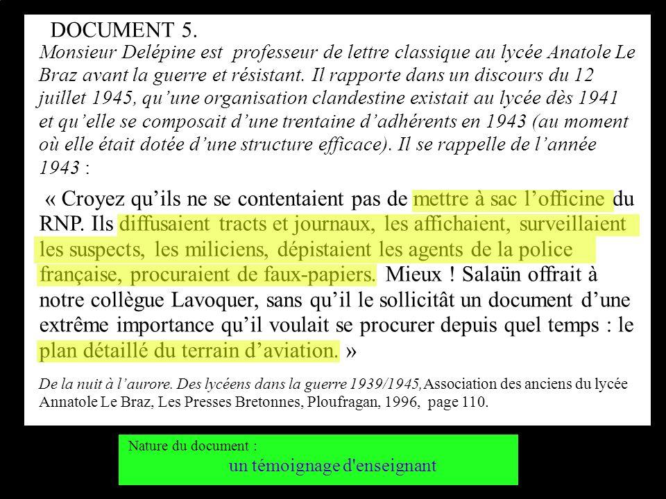 Monsieur Delépine est professeur de lettre classique au lycée Anatole Le Braz avant la guerre et résistant. Il rapporte dans un discours du 12 juillet