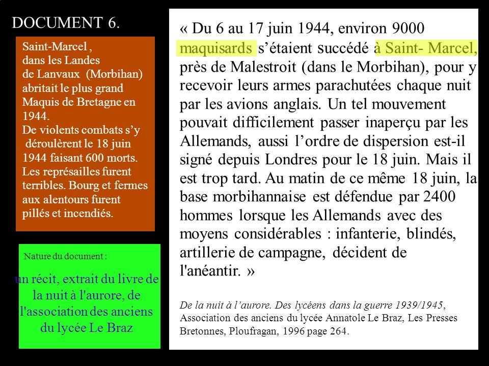 « Du 6 au 17 juin 1944, environ 9000 maquisards sétaient s uccédé à Saint- Marcel, près de Malestroit (dans le Morbihan), pour y recevoir leurs armes